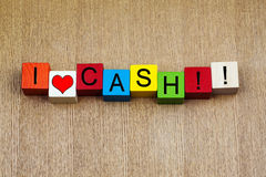 I Love Cash, sign for business, finance, accounting and living! Stock Photos