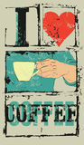 I love coffee. Coffee typographical vintage style grunge poster. Hand holds a coffee cup. Retro vector illustration. Royalty Free Stock Image