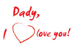 "I love Dad. Children's writing ""dady I love you"" on white background Stock Photos"