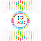 I Love Dad.colorful fathers day background Royalty Free Stock Images