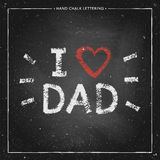 I love Dad - hand painted quote with red heart on chalkboard. Happy Fathers Day Card, design for greeting card, poster, banner, printing, mailing, vector Stock Images