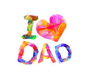 I love dad heart shape. Triangular letters Stock Images