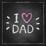 I love Dad - quote with pink heart. Happy Fathers Day Card - hand drawn chalk letter on chalkboard, I love Dad - quote with pink heart, design for greeting card Stock Image