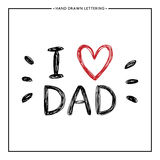 I love Dad text - hand painted quote with red heart. Happy Father Day Card - hand painted letter, I love Dad text - hand painted quote with red heart, design for Royalty Free Stock Images