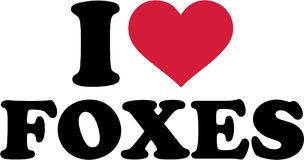 I love foxes. Slogan vector royalty free illustration