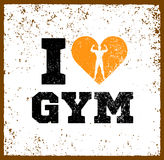 I Love Gym Workout and Fitness Motivation Quote. Creative Vector Typography Grunge Sport Banner Concept.  Royalty Free Stock Image