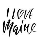 I love Maine. Modern dry brush lettering. Retro typography print. Vector handwritten inscription. USA state. I love Maine. Modern dry brush lettering. Retro Royalty Free Stock Photo