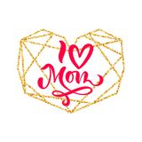 I love Mom hand lettering text in frame of gold geometric heart on Mother Day. Vector illustration. Good for greeting. Card, poster or banner, invitation vector illustration