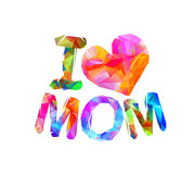 I love mom. Vector triangular letters Royalty Free Stock Photography