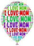 Word cloud I love mom. I love mom word cloud concept Stock Images