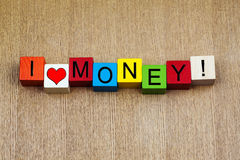 I Love Money, sign for business, finance, accounting and living! Stock Photography