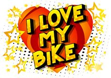 I Love My Bike - Comic book style words. vector illustration