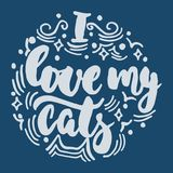 I love my cats - hand drawn lettering phrase for animal lovers on the dark blue background. Fun brush ink vector Stock Photography