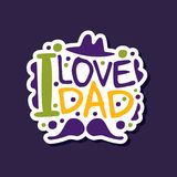 I love my Dad phrase, design element for greeting card, invitation, flyer. Holiday celebration poster for Fathers. Parents or Valentines Day colorful vector vector illustration
