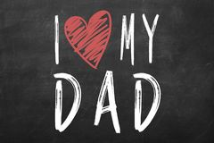 I love my dad words. for happy father`s day celebration stock images