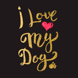 I love my Dog. Hand drawn lettering with golden flares on dark b royalty free illustration
