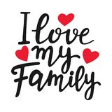 I love my family unique quote. Modern brush pen lettering. Handmade text with red hearts. Handwritten printable design stock illustration
