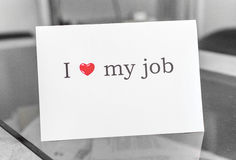 I love my work. Abstract photo showing sign I love my job. You can do a lot of great things if you like what you do and like your job. Everything is possible to Stock Image