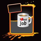I love my job coffee mug on orange grungy ad Stock Image