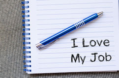 I love my job concept on notebook Royalty Free Stock Image