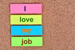 I love my job words on notes Stock Image