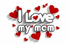 I Love My Mom. Design vector illustration Royalty Free Stock Images
