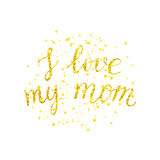 I love my mom - golden letter with gold spray Stock Photos