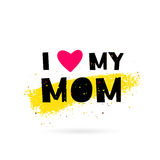 I love my mom. Lettering Stock Photography