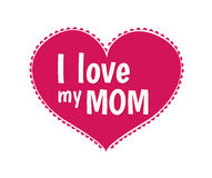 I love my mom vector. Digitally generated I love my mom vector vector illustration