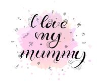 I love my mummy. Lettering for babies clothes vector illustration