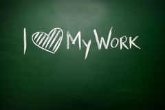 I love my work handwritten with white chalk on a blackboard Royalty Free Stock Image