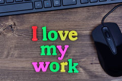 I love my work words on table Royalty Free Stock Images