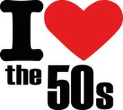 I love the 50s. Slogan vector royalty free illustration