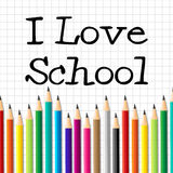 I Love School Represents Education Training And Kid. I Love School Indicating Pencils Child And Youth Royalty Free Stock Photos