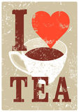 I Love Tea. Tea typographical vintage style grunge poster. Retro vector illustration. Royalty Free Stock Images