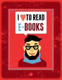 I love to read e-books. Typographic poster in grunge style with cartoon man. Vector illustration. Royalty Free Stock Images