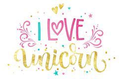 I Love Unicorn hand drawn isolated colorful gold foil calligraphy text stock illustration