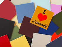 I Love Weekends! Sign for Business, Teaching, Office & Workers everywhere!. I Love Weekends! For Business, Teaching, Office & Workers everywhere! Post its - sign royalty free stock photo
