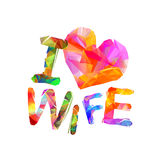I love wife. Vector triangular letters Royalty Free Stock Photo