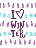 I love winter. Greeting card with hand lettering royalty free illustration