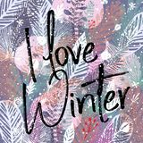 I love winter, inscription and trendy winter leaves background. Vector illustration, Great design element for Royalty Free Stock Photo