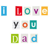 I love you Dad. Letters cut out of books and magazines Stock Photo