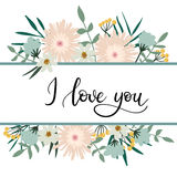 I Love You Hand Lettering Greeting Card with Floral Frame. Royalty Free Stock Photo