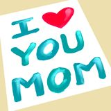 I love you mom. Illustration of oil color painting with text I love you mom Royalty Free Stock Photo