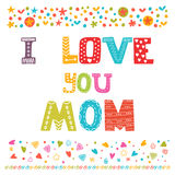 I love you Mom. Cute greeting card. Happy Mother's day concept. Vector illustration Stock Photography