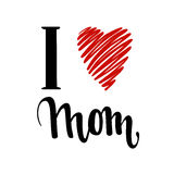 I love you mom. I heart you. inscription Hand drawn lettering isolated on white background. Stock Photography