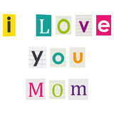 I love you Mom. Letters cut out of books and magazines Royalty Free Stock Image