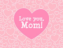 I love you, Mom. Mother's day greeting card Royalty Free Stock Photo