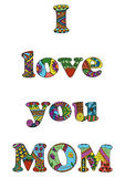 I love you mom quote. Zentangle stylized vector illustration. Or Stock Photo