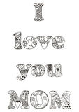 I love you mom quote. Zentangle stylized vector illustration.  Stock Image
